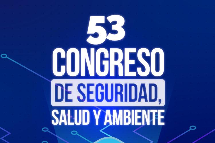 53 Congreso de Seguridad, Salud y Ambiente