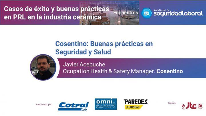 """Javier Acebuche, Ocupation Health & Safety Manager de Cosentino. """"Casos de éxito y buenas prácticas en PRL en la industria cerámica"""""""
