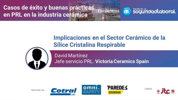 """David Martínez, jefe servicio PRL de Victoria Ceramics Spain. """"Casos de éxito y buenas prácticas en PRL en la industria cerámica."""